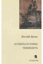 Az erkölcsi norma természete - Horváth Barna - Régikönyvek