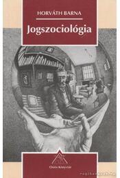 Jogszociológia - Horváth Barna - Régikönyvek