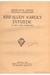Kisfaludy Károly évtizede - Horváth János - Régikönyvek