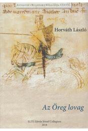 Az Öreg lovag - Horváth László - Régikönyvek
