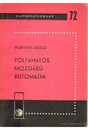 Folyamatos mozgású automaták - Horváth László - Régikönyvek