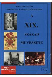 A XIX. század művészete - Horváth Lászlóné - Régikönyvek