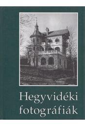 Hegyvidéki fotográfiák - Horváth Tamás, Müllner Jenő - Régikönyvek