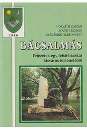 Bácsalmás - Horváth Zoltán, Sövény Mihály, Szénásiné Harton Edit - Régikönyvek