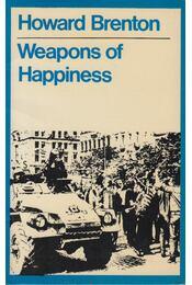 Weapons of Happiness - Howard Brenton - Régikönyvek