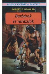 Barbárok és varázslók - Howard, Robert E. - Régikönyvek