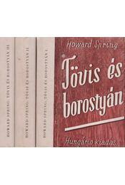 Tövis és borostyán I-III. - Howard Spring - Régikönyvek