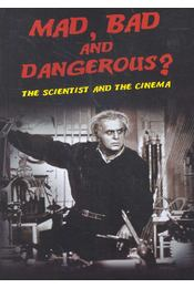 Mad, Bad and Dangerous? The Scientist and the Cinema - FRAYLING, CHRISTOPHER - Régikönyvek