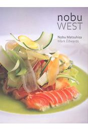 Nobu West - MATSUHISA, NOBU - EDWARDS, MARK - Régikönyvek