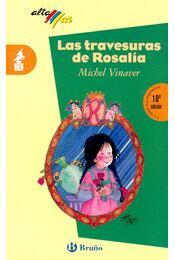 Las travesuras de Rosalía - VINAVER, MICHEL - Régikönyvek