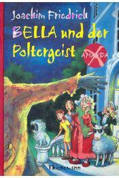 Bella und der Poltergeist - Friedrich, Joachim - Régikönyvek