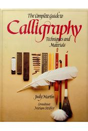 The Complete Guide to Calligraphy – Techniques and Materials - MARTIN, JUDY - Régikönyvek