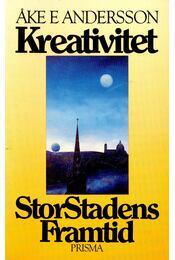 Kreativitet StorStadens Framtid - En bok om Stockholm - ANDERSSON, AKE E - Régikönyvek