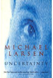 Uncertainty - LARSEN, MICHAEL - Régikönyvek