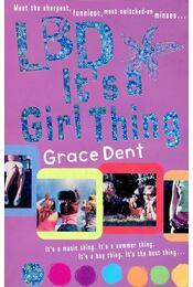 LBD It's a Girl Thing - DENT, GRACE - Régikönyvek