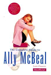 The Complete Guide to Ally McBeal - CHUNOVIC, LOUIS - Régikönyvek