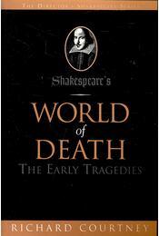 Shakespeare's World of Death – The Early Tragedies - COURTNEY, RICHARD - Régikönyvek