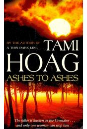 Ashes to Ashes - Hoag, Tami - Régikönyvek