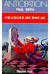 Changez de bocal - BÉRA, PAUL - Régikönyvek