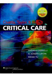 Civetta, Taylor, & Kirby's Critical Care - GABRIELLI, ANDREA – LAYON, A. JOSEPH – YU, MIHAE - Régikönyvek