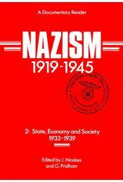 Nazism 1919-1945 2: State, Economy and Society 1933-1939 - NOAKES, J. - PRIDHAM, G. (ed) - Régikönyvek