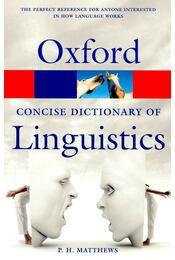 The Oxford Concise Dictionary of Linguistics - MATTHEWS, P. H. - Régikönyvek