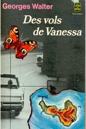 Des vols de Vanessa - Walter,Georges - Régikönyvek