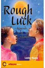 Rough Luck – Diamonds in the Kalahari - BEAKE, LESLEY - Régikönyvek