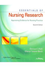 Essentials of Nursing Research - Appraising Evidence for Nursing Practice - POLIT, DENISE F. - BECK, CHERYL TATANO - Régikönyvek