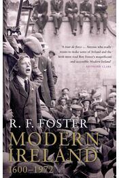 Modern Ireland, 1600-1972 - F. FOSTER, ROBERT - Régikönyvek
