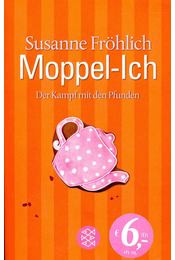 Moppel-Ich - FRÖHLICH, SUSANNE - Régikönyvek