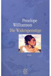 Die Widerspenstige - WILLIAMSON, PENELPOPE - Régikönyvek