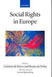 Social Rights in Europe - BÚRCA, GRÁINNE de - WITTE, BRUNO de - Régikönyvek