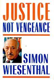 Justice not Vengeance - Wiesenthal,Simon - Régikönyvek