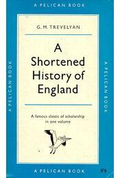 A Shortened History of England - TRAVELYAN, G. M. - Régikönyvek