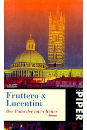 Der Palio der toten Reiter - FRUTTERO – LUCENTINI - Régikönyvek