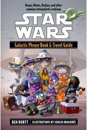 Star Wars: Galactic Phrasebook & Travel Guide - BURTT, BEN - Régikönyvek