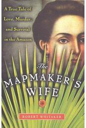 The Mapmaker's Wife - WHITAKER, ROBERT - Régikönyvek