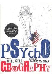 Psychogeography - SELF, WILL - STEADMAN, RALPH - Régikönyvek