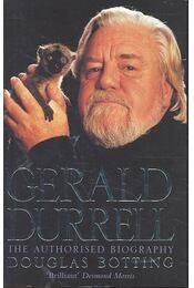 Gerald Durrell The Authorised Biography - BOTTING, DOUGLAS - Régikönyvek