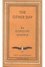 The Other Day - WHIPPLE, DOROTHY - Régikönyvek
