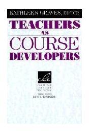 Teachers as Course Developers - GRAVES, KATHLEEN - Régikönyvek