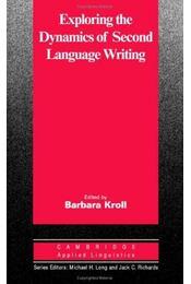 Exploring the Dynamics of Second Language Writing - KROLL, BARBARA - Régikönyvek