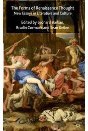 The Forms of Renaissance Thought: New Essays in Literature and Culture - BARKAN, LEONARD- CORMACK, BRADIN - KEILEN, SEAN - Régikönyvek