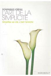 L'art de la simplicité - Simplifier sa vie, c'est l'enrichir - LOREAU, DOMINQUE - Régikönyvek
