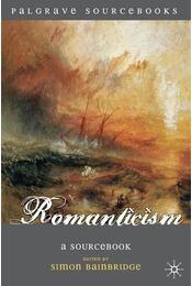 Romanticism: A Sourcebook - BAINBRIDGE, SIMON - Régikönyvek