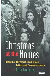 Christmas at the Movies - Images of Christmas in American, British and European Cinema - CONNELLY, MARK - Régikönyvek