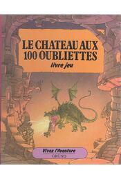 Le Château aux 100 oubliettes - BURSTON, PATRICK - GRAHAM, ALASTAIR - Régikönyvek