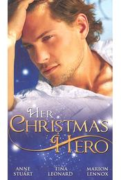 Her Christmas Hero - Taken by the Cop; Romanced by the Ranger; Enchanted by the Bachelor - STAURT, ANNE - LEONARD, TINA - LENNOX, MARION - Régikönyvek