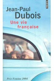 Une vie francaise - DUBOIS, JEAN-PAUL - Régikönyvek